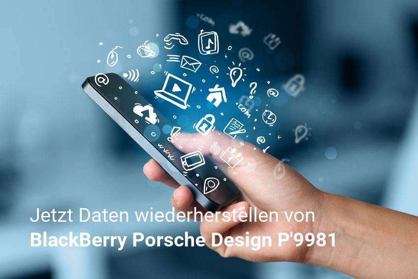 Gelöschte BlackBerry Porsche Design P'9981 Dateien retten - Fotos, Musikdateien, Videos & Nachrichten